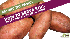 how to serve kids sweet potatoes with skins